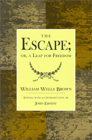 The Escape; or,  A Leap For Freedom: A Drama in Five Acts
