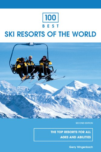 100 Best Ski Resorts of the World, 2nd (100 Best Series)