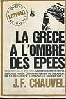 La Grèce à l'ombre des épées par Chauvel