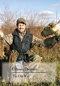 Ultimate Outdoors TV Series - The Old Way