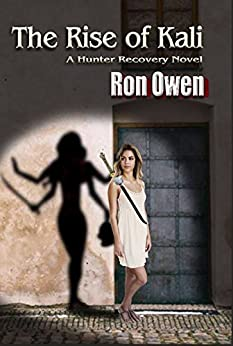 The Rise of Kali: A Hunter Recovery Novel by [Owen, Ron]