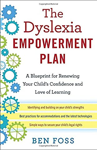 The Dyslexia Empowerment Plan: A Blueprint for Renewing Your Child's Confidence and Love of (Childrens Books Confidence)
