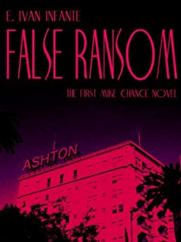 False Ransom (Mike Chance series Book 1) by [Infante, Ivan]
