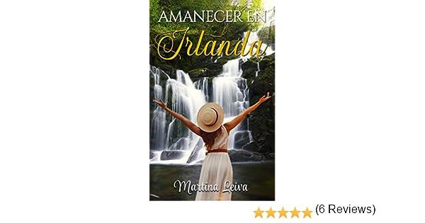 Amanecer en Irlanda eBook: Leiva, Martina: Amazon.es: Tienda Kindle