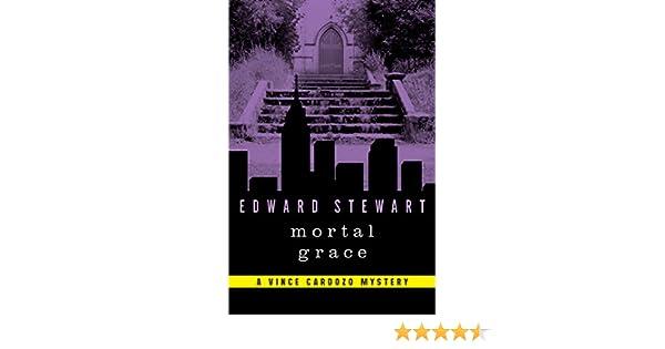 Mortal Grace A Novel The Vince Cardozo Mysteries Book 3 Kindle