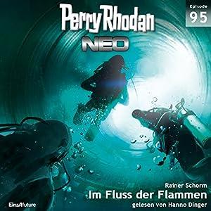 Im Fluss der Flammen (Perry Rhodan NEO 95) Hörbuch