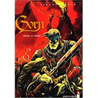 Gorn, tome 1 : Même la mort