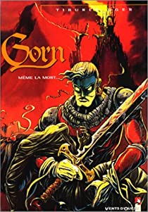 Gorn, tome 1 : Même la mort par Oger