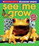 Scholastic Discover More See Me Grow