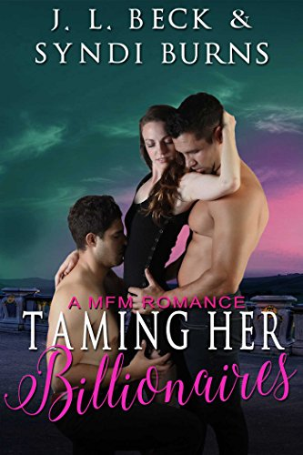 Taming Her Billionaires: A MFM Romance (Trio of Lovers Duet Book 2)