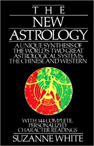 The New Astrology A Unique Synthesis Of The Worlds Two Great