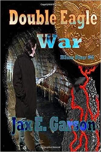 Double Eagle War (Volume 2)  Jax E. Garson  9781463618490  Amazon ... a876fe10e