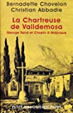 img - for La Chartreuse de Valldemosa : George Sand et Chopin   Majorque book / textbook / text book
