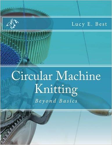 Circular Machine Knitting Beyond Basics Lucy E Best