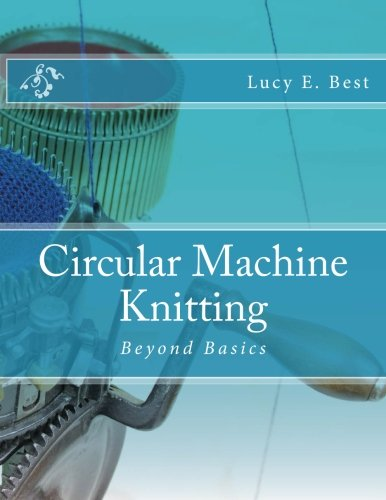 Circular Machine Knitting:: Beyond Basics ()