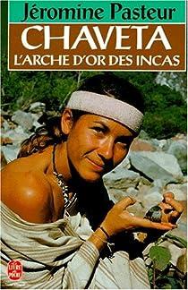Chaveta : L'arche d'or des Incas par Pasteur