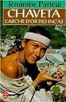 Chaveta : L'arche d'or des Incas par Jéromine Pasteur
