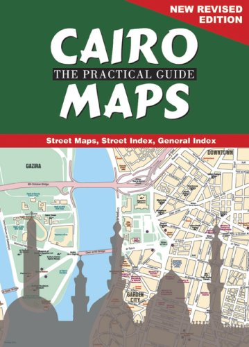 Cairo the practical guide: maps: new revised edition.