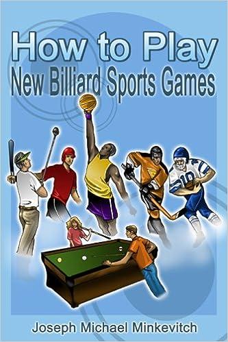 How to Play New Billiard Sports Games: Joseph M  Minkevitch