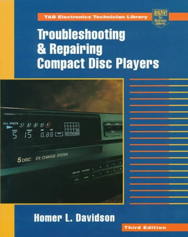 Troubleshooting And Repairing Compact Disc Players  TAB Electronics Technician Library