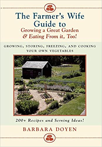 Mesmerizing The Farmers Wife Guide To Growing A Great Garden And Eating From  With Fascinating The Farmers Wife Guide To Growing A Great Garden And Eating From It Too  Storing Freezing And Cooking Your Own Vegetables Barbara Doyen  With Agreeable How To Make A Garden Path Also Large Garden Design Ideas In Addition Design Your Own Garden App And Gardening Fleece As Well As Landscape Gardener Cheshire Additionally Avon Mill Garden Centre From Amazoncom With   Fascinating The Farmers Wife Guide To Growing A Great Garden And Eating From  With Agreeable The Farmers Wife Guide To Growing A Great Garden And Eating From It Too  Storing Freezing And Cooking Your Own Vegetables Barbara Doyen  And Mesmerizing How To Make A Garden Path Also Large Garden Design Ideas In Addition Design Your Own Garden App From Amazoncom