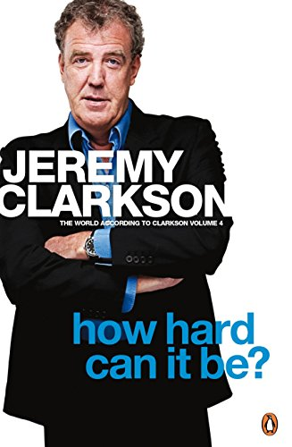 [R.E.A.D] How Hard Can It Be?: The World According to Clarkson Volume 4 P.P.T