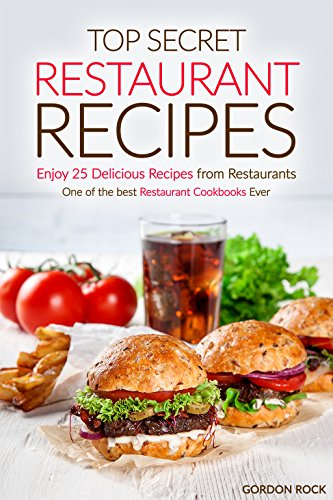 Top Secret Restaurant Recipes - Enjoy 25 Delicious Recipes from Restaurants: One of the best Restaurant Cookbooks Ever (Top Secret Twenty One compare prices)