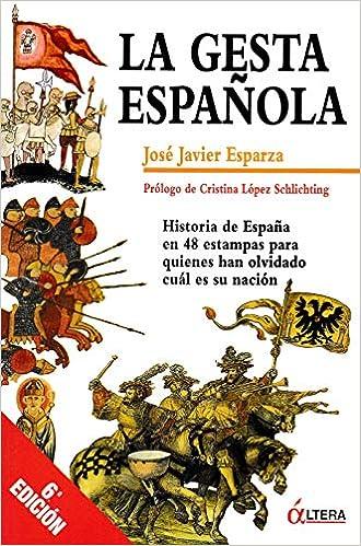 La Gesta Española: Amazon.es: Javier, José Javier: Libros