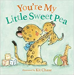 You're My Little Sweet Pea: Zondervan, Kit Chase: 0025986766566
