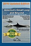 America s Great Loop and Beyond: Cruising on a Frugal Budget (Bring your own Boat) by Capt John C Wright (2013-09-05)