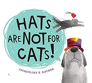 Book Cover: Hats Are Not for Cats!
