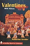 Valentines: With Values (Schiffer Book for Collectors)
