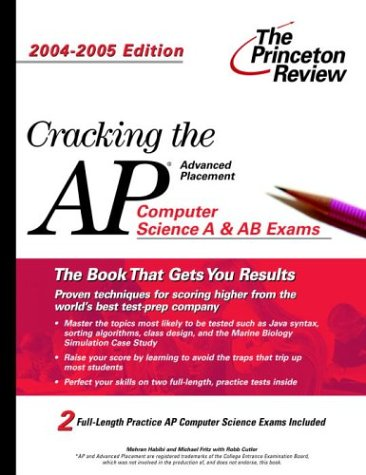 Cracking the AP Computer Science Exam, 2004-2005 Edition (College Test Prep)