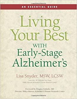 living your best with early stage alzheimer s an essential guide