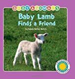 Baby Lamb Finds a Friend, Laura Gates Galvin, 1592497462