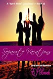 """Separate Vacations (A """"SPIRIT"""" MATE SERIES Book 12)"""