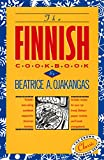 The Finnish Cookbook: Finland s best-selling cookbook adapted for American kitchens Includes recipes for sour rye bread, Bishop s pepper cookies, and Finnnish smorgasbord (The Crown Cookbook Series)