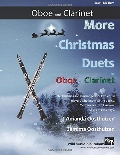 Read Online More Christmas Duets for Oboe and Clarinet: 26 Christmas songs arranged especially for two equal players who know all the basics. Most are less well-known, all are in easy keys. ebook