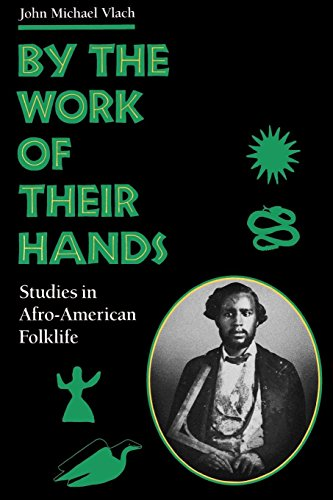 Search : By the Work of Their Hands: Studies in Afro-American Folklife