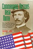Commanding Boston's Irish Ninth, Patrick R. Guiney, 0823218120
