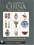 The Ceramics of China, Gloria Mascarelli and Robert Mascarelli, 0764318438