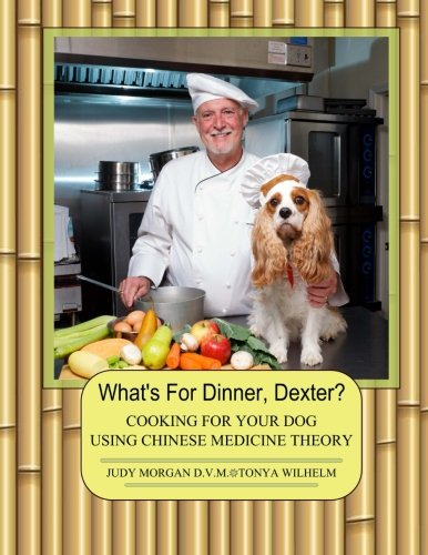 What's For Dinner, Dexter?: Cooking For Your Dog Using Chinese Medicine - Figure Yin