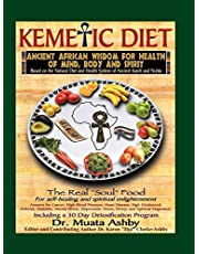 Kemetic Diet: Food for Body, Mind and Spirit