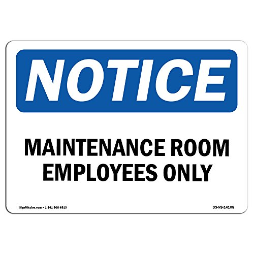 OSHA Notice Sign - Maintenance Room Employees Only | Choose from: Aluminum, Rigid Plastic or Vinyl Label Decal | Protect Your Business, Construction Site, Warehouse |  Made in The USA from SignMission