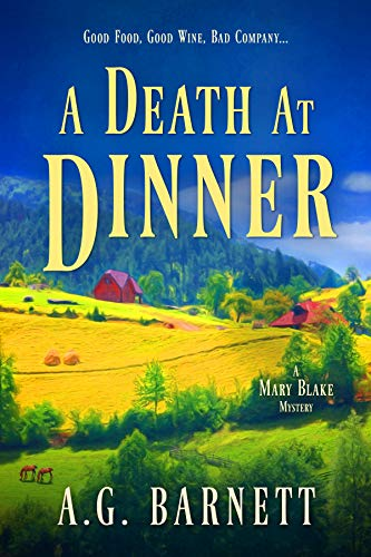 A Death at Dinner: Good food, good wine, bad company... (A Mary Blake Mystery Book 2) by [Barnett, A.G.]