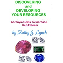 DISCOVERING AND DEVELOPING YOUR RESOURCES: Acronym Gems To Increase Self-Esteem