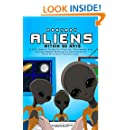 Contact Aliens Within 30 Days. A 2015 How to Guide for Positive, Passionate and Loving People Wishing to Contribute to Extraterrestrial Communities (Expansion Series) (Volume 2)