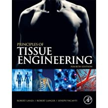 Principles of Tissue Engineering, 4th Edition