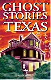 Image of Ghost Stories of Texas