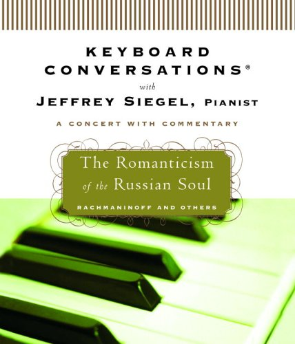 Keyboard Conversations®: The Romanticism of the Russian Soul by Brand: Random House Audio